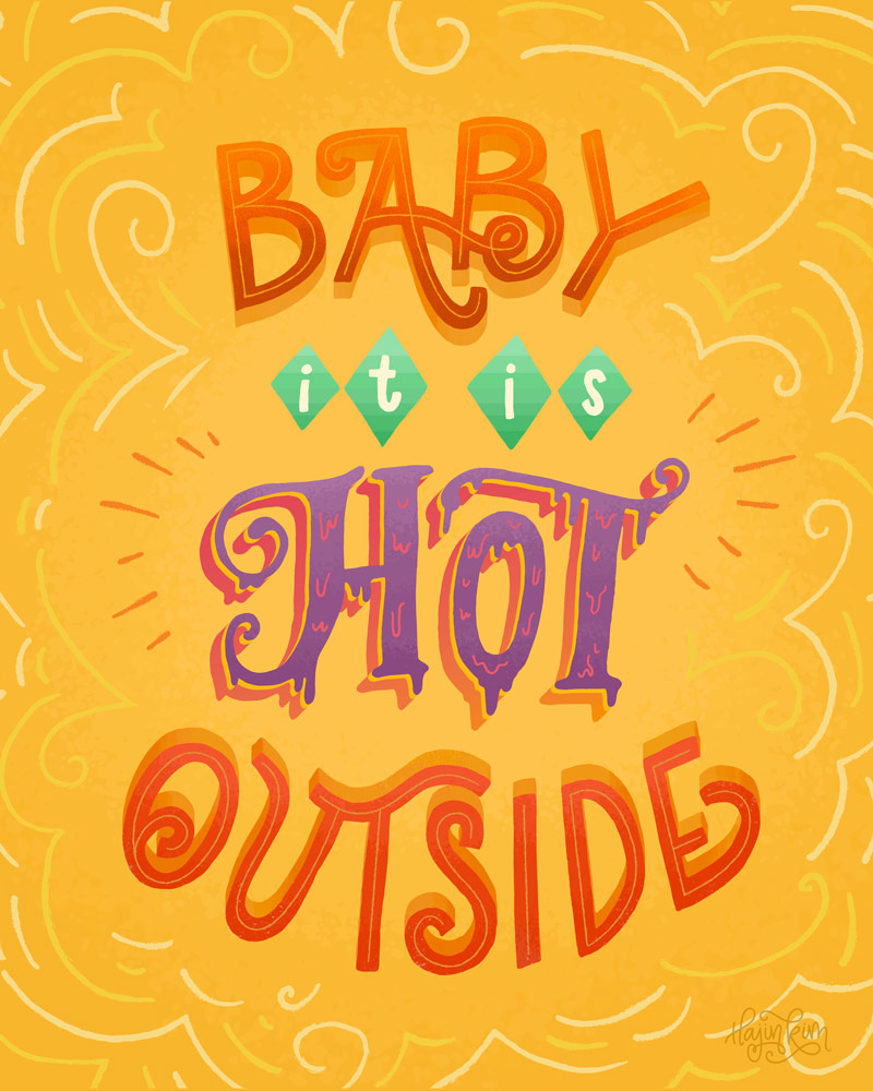 Baby It's Hot Outside Hand Lettered Poster