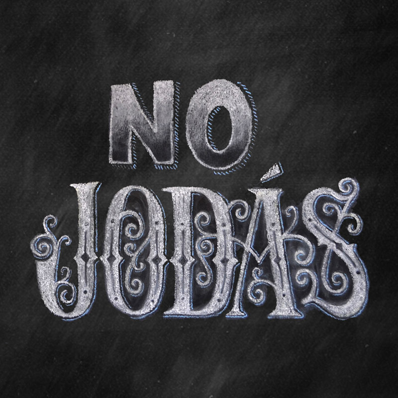 Shit Nicas Say: No Jodas Chalk Lettering by Hajin Kim Letterer Illustrator