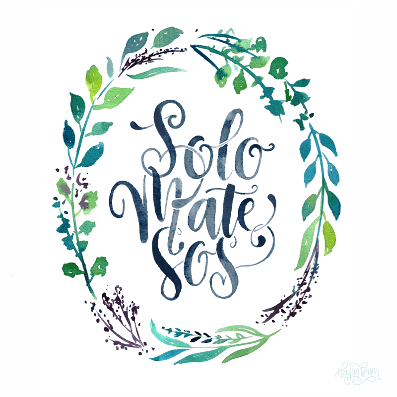 Shit Nicas Say: Solo Mate Sos Watercolor 3D Lettering by Hajin Kim Letterer Illustrator